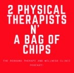 2PhysicalTherapists & a Bag of Chips