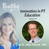 Healthy Wealthy Smart Innovation in PT Education